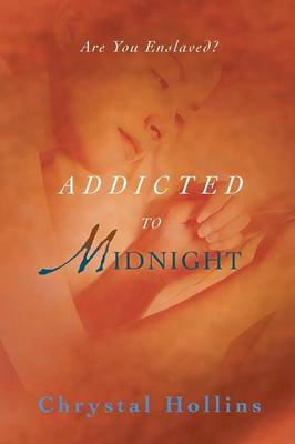 Addicted to Midnight: Are You Enslaved?