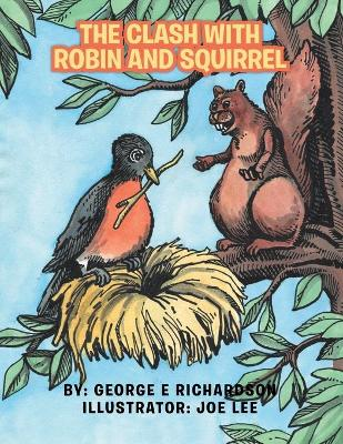 The Clash with Robin and Squirrel