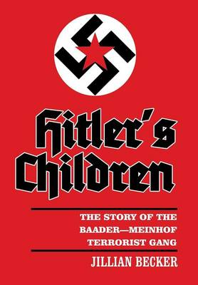 Hitler's Children: The Story of the Baader-Meinhof Terrorist Gang