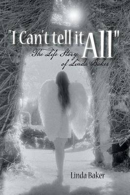 I Can't Tell It All: The Life Story of Linda Baker