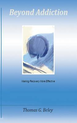 Beyond Addiction: Making Recovery More Effective