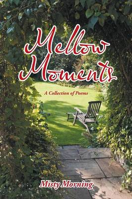 Mellow Moments: A Collection of Poems