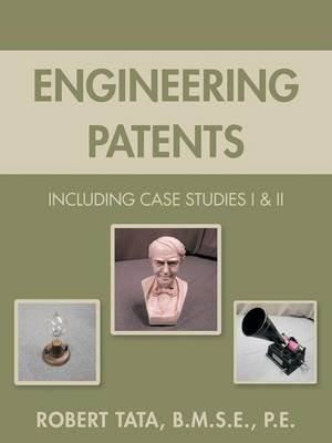 Engineering Patents: Including Case Studies I & II