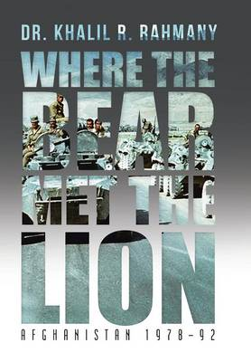 Where the Bear Met the Lion: Afghanistan 1978-92