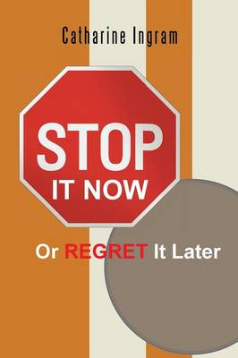 Stop It Now or Regret It Later