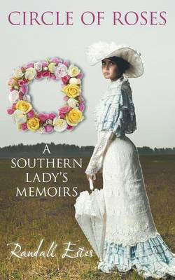 Circle of Roses, a Southern Lady's Memoirs