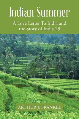Indian Summer: A Love Letter to India and the Story of India 29