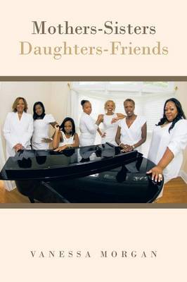 Mothers-Sisters/Daughters-Friends