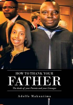 How to Thank Your Father: The Deeds of Your Parents and Your Lineages
