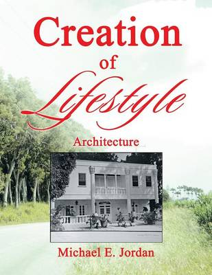 Creation of Lifestyle: Architecture