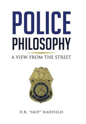 Police Philosophy: A View from the Street
