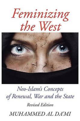 Feminizing the West: Neo-Islam's Concepts of Renewal, War and the State