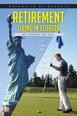 Retirement Living in Florida: His Heaven My Hell