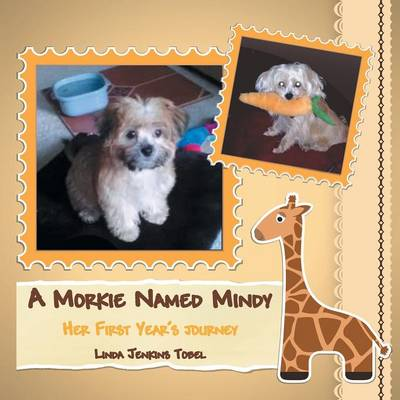 A Morkie Named Mindy: Her First Year's Journey