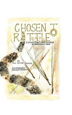 Chosen to Rattle: A Story about David Wiggins, a Hometown Hero