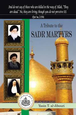 A Tribute to the Sadr Martyrs