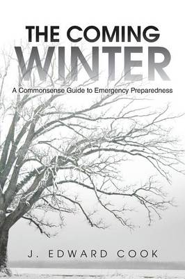 The Coming Winter: A Commonsense Guide to Emergency Preparedness