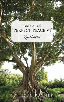 Isaiah 26: 3-4 Perfect Peace VI Zacchaeus