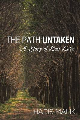The Path Untaken: A Story of Lost Love