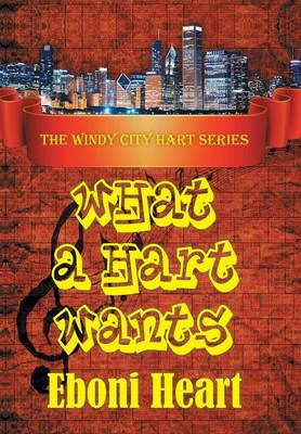 What a Hart Wants: The Windy City Hart Series