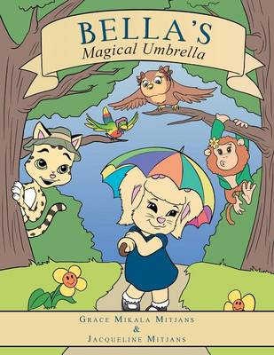 Bella's Magical Umbrella: Part of the Growing with Grace Book Series
