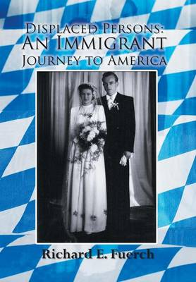 Displaced Persons: An Immigrant Journey to America