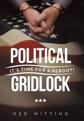 Political Gridlock: It's Time for a Reboot!