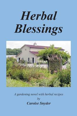 Herbal Blessings: A Gardening Novel with Herbal Recipes