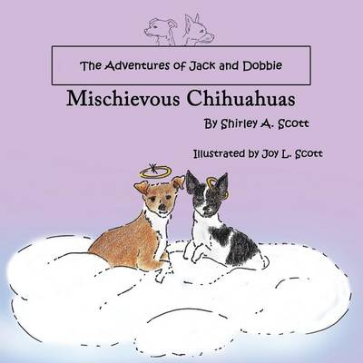 The Adventures of Jack and Dobbie: Mischievous Chihuahuas