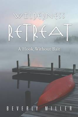 Wilderness Retreat: A Hook Without Bait