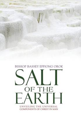 Salt of the Earth: Unveiling the Universal Components of Christ in Man