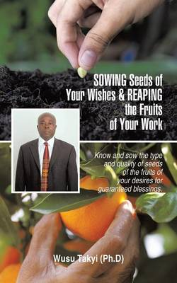 Sowing Seeds of Your Wishes & Reaping the Fruits of Your Work