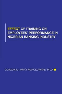 Effect of Training on Employees' Performance in Nigerian Banking Industry