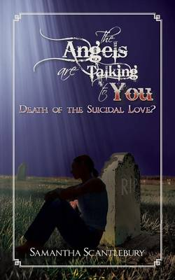 The Angels Are Talking to You: Death of the Suicidal Love?