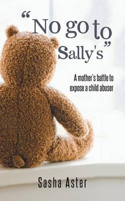 No Go to Sally's: A Mother's Battle to Expose a Child Abuser