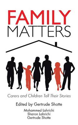 Family Matters: Carers and Children Tell Their Stories