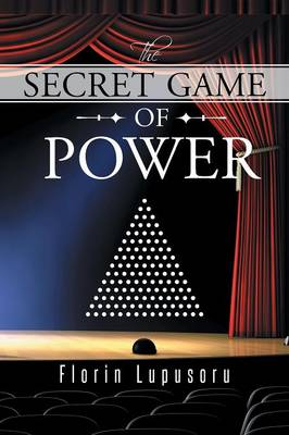 The Secret Game of Power