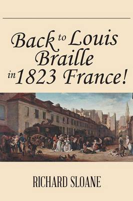 Back to Louis Braille in 1823 France!