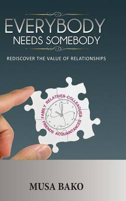 Everybody Needs Somebody: Rediscover the Value of Relationships