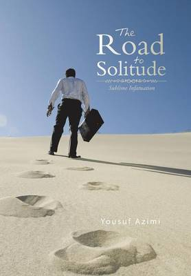 The Road to Solitude: Sublime Infatuation