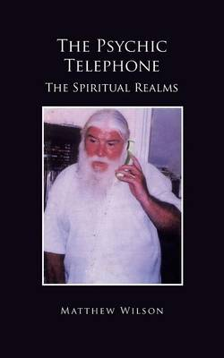 The Psychic Telephone: The Spiritual Realms