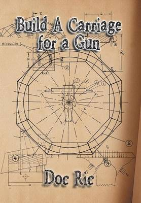 Build a Carriage for a Gun: For a Gun