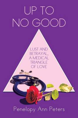 Up to No Good: Lust and Betrayal, a Medical Triangle of Love