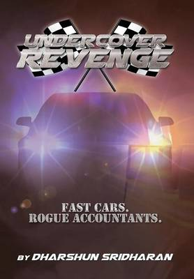 Undercover Revenge: Fast Cars. Rogue Accountants.