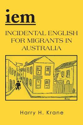 Iem: Incidental English for Migrants in Australia - Revised Edition