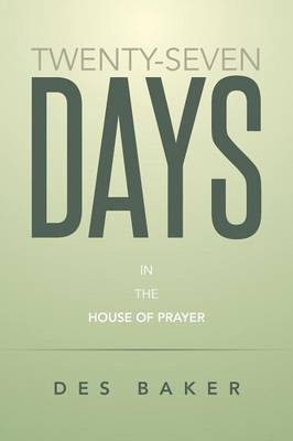 Twenty-Seven Days: In the House of Prayer