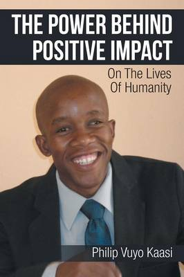 The Power Behind Positive Impact: On the Lives of Humanity