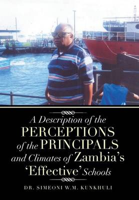 A Description of the Perceptions of the Principals and Climates of Zambia's 'Effective' Schools