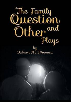 The Family Question and Other Plays
