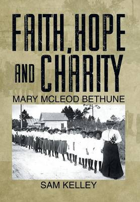 Faith, Hope and Charity: Mary McLeod Bethune
